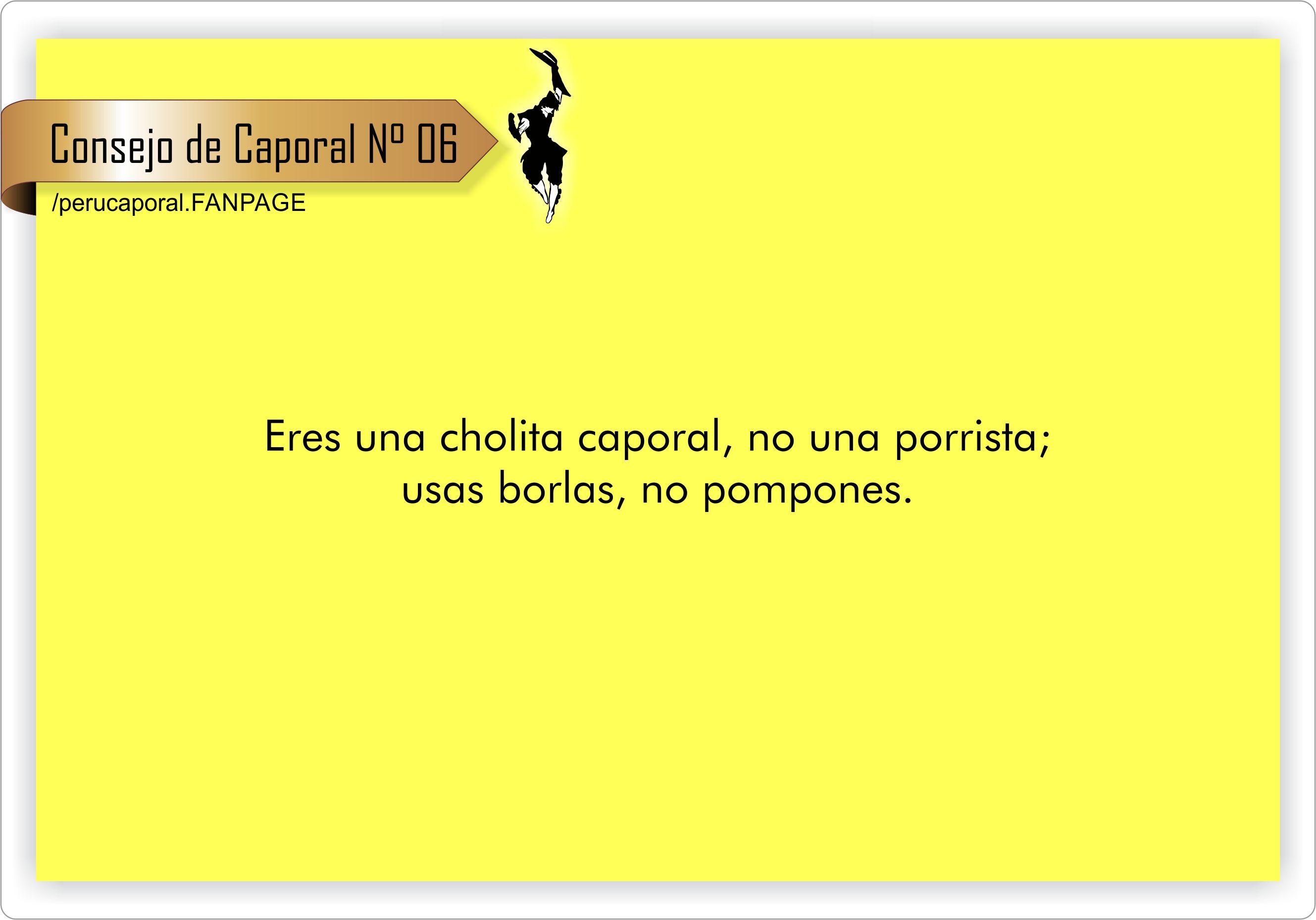 Nosotras, las cholitas Caporalitas o simplemente caporalitas, usamos borlas, no pompones.